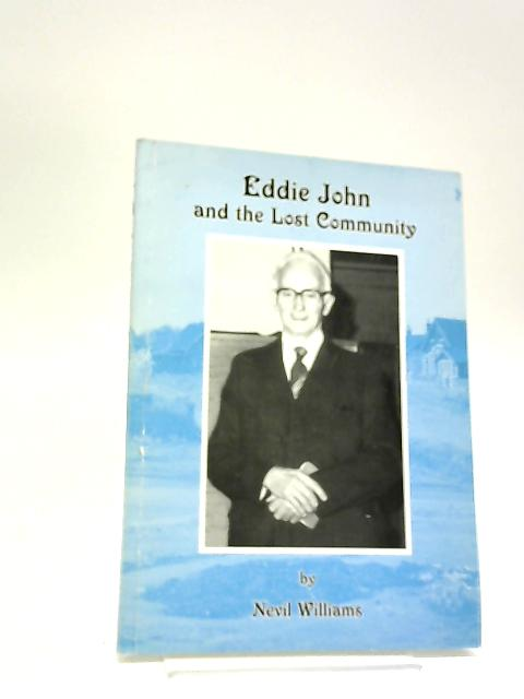 Eddie John and the Lost Community: a Biography by Williams. Nevil