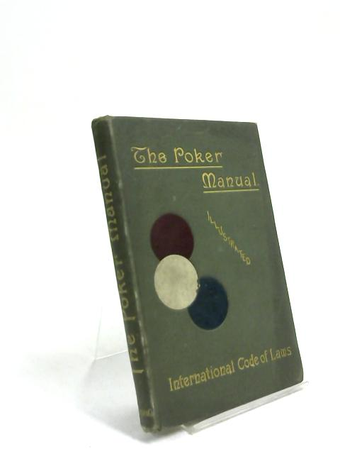 The Poker Manual - A Practical Course Of Instruction In The Game by Templar