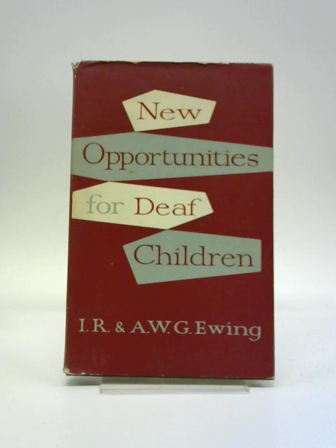 New Opportunities For Deaf Children by Irene Rosetta Ewing