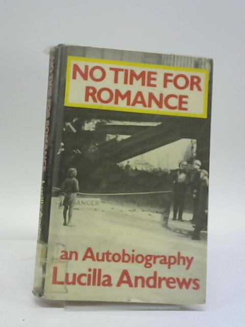 No Time for Romance: An Autobiography by Lucilla Andrews