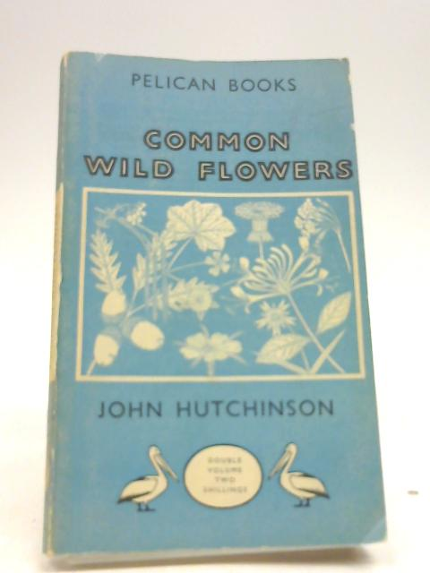 Common wild flowers by Hutchinson, J