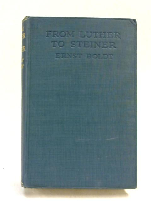 From Luther to Steiner by Ernst Boldt,