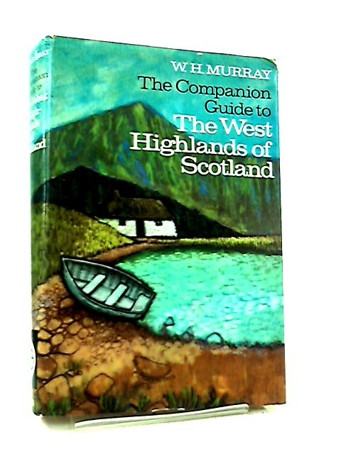 The Companion Guide to the West Highlands of Scotland by W. H. Murray