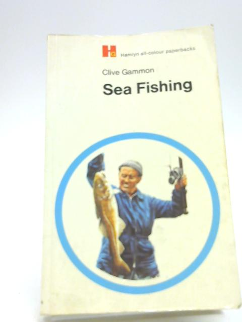 Sea Fishing (Hamlyn all-colour paperbacks) by Gammon, Clive