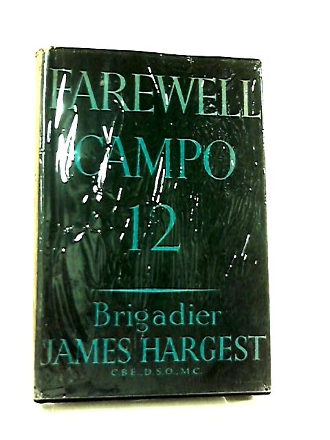 Farewell Campo 12 by James Hargest