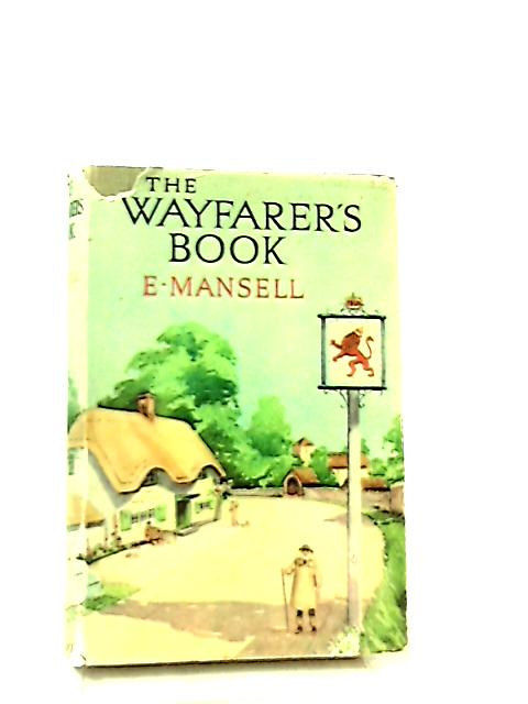 The Wayfarer's Book by E. Mansell