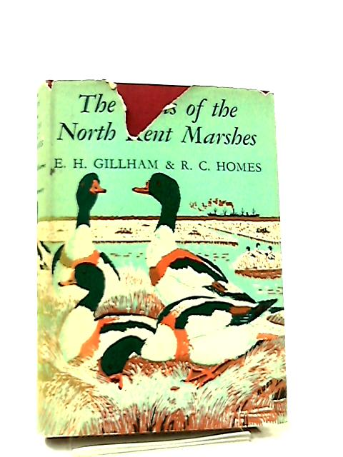 The Birds of the North Kent Marshes by E. H. Gillham