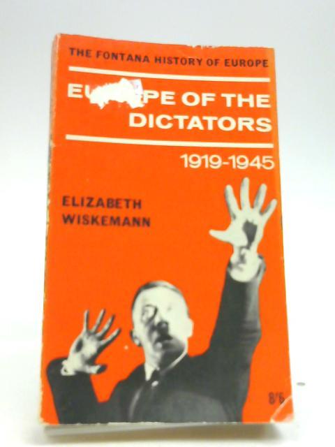 Europe of the Dictators 1919-1945 By Elizabeth Wiskemann