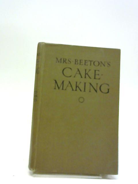 Mrs Beeton's Cake - Making by Isabella Beeton