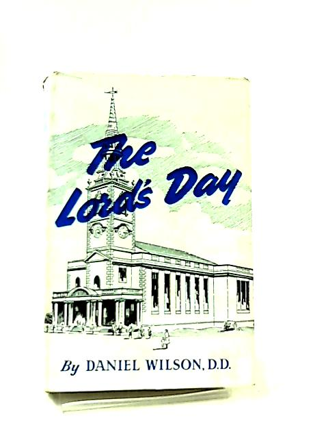 The Lord's Day by Daniel Wilson