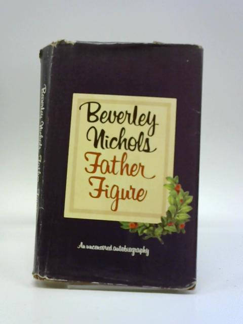 Father Figure by Beverley Nichols