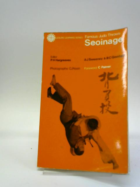 Famous Judo Throws: 3 Seionage: Seoinage by A. J. Sweeney