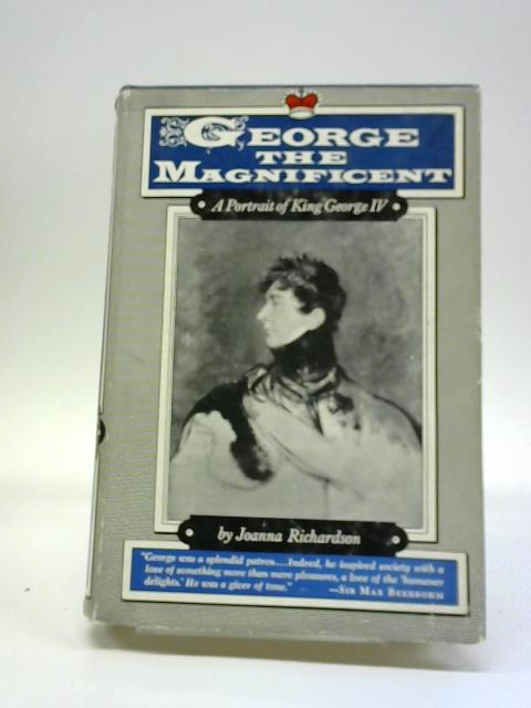 George the Magnificent by Joanna Richardson