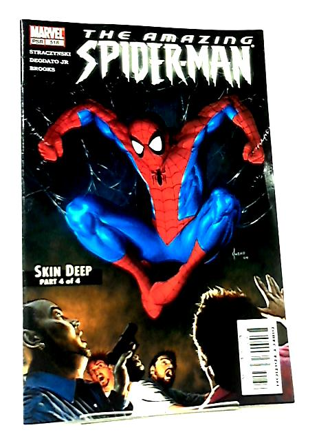 The Amazing Spider Man No 518 - Skin Deep Part 4 of 4 By J. M. Straczynski et al