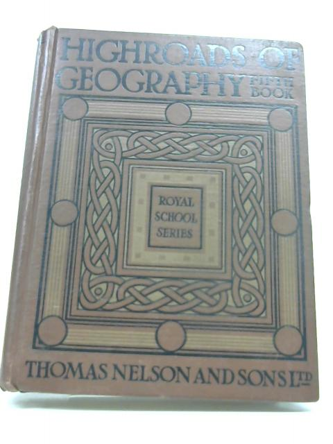 Highroads Of Geography Fifth Book by No stated author