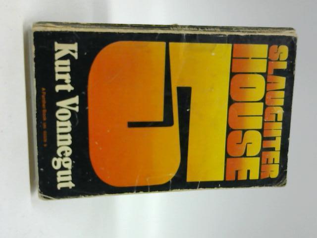 Slaughter House 5 by Kurt Vonnegut Jr