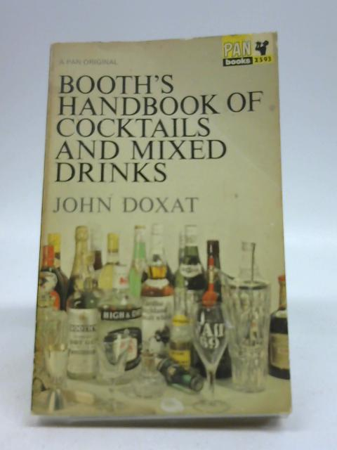 Booth's Handbook of Cocktails and Mixed Drinks by Doxat, John