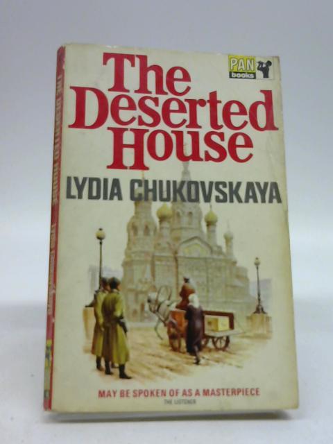 The Deserted House by Lydia Chukovskaya