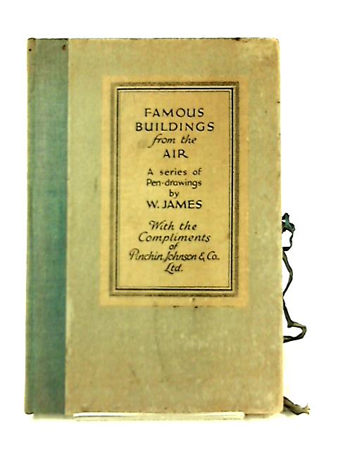 Famous Buildings from the Air By W. James
