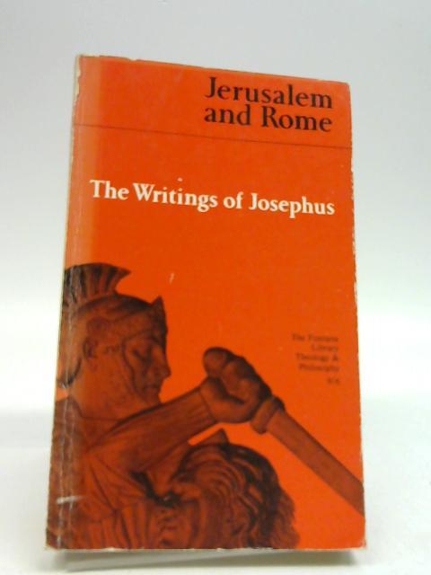 Jerusalem And Rome. The Writings Of Josephus. by Glatzer, Nahum N.