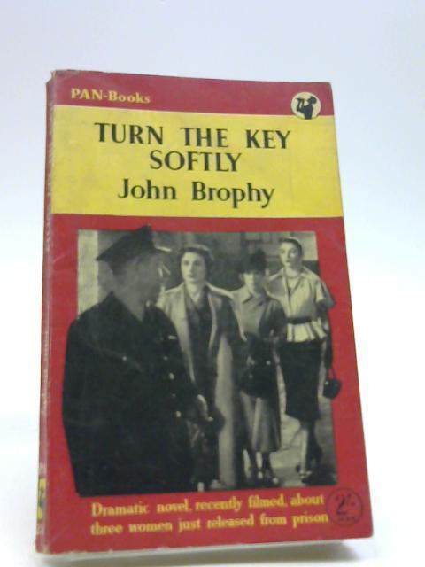 Turn the key softly by Brophy, John
