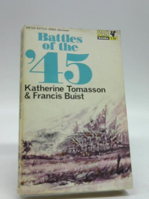 Battles of the '45 (British Battles Series - illustrated) by Katherine Tomasson
