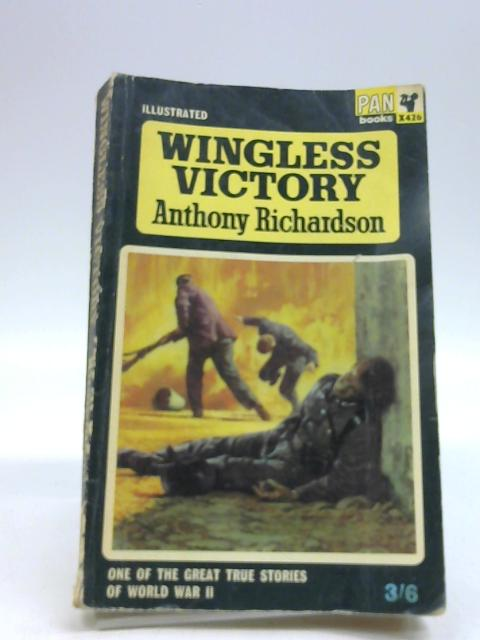 Wingless Victory the Story of Sir Basil Embry's Escape from Occupied France in the Summer of 1940 by Anthony Richardson
