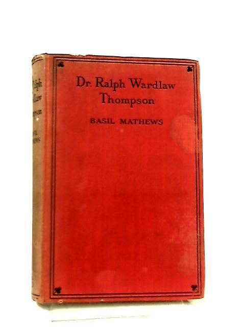 Dr. Ralph Wardlaw Thompson by Basil Mathews