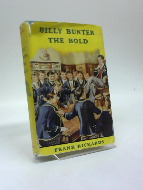 Billy Bunter the bold By Frank Richards