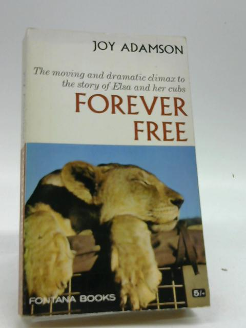 FOREVER FREE. by ADAMSON, JOY.