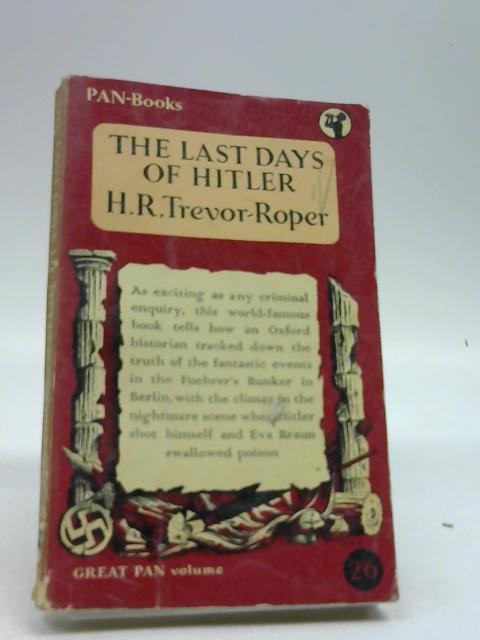 The last days of Hitler by Trevor-Roper, Hugh