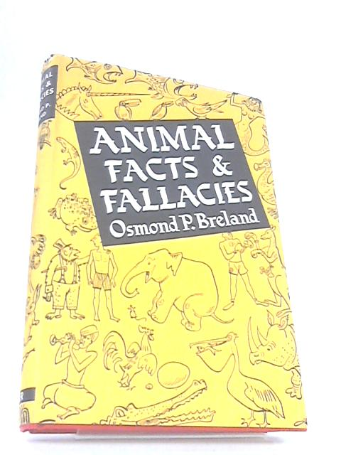Animal facts and fallacies by Osmond p breland