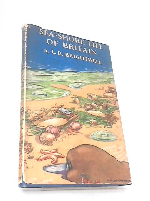 Sea-shore life of britain by Brightwell, L.R.