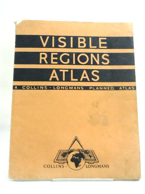 Collins-Longman Visible Regions Atlas by Anon