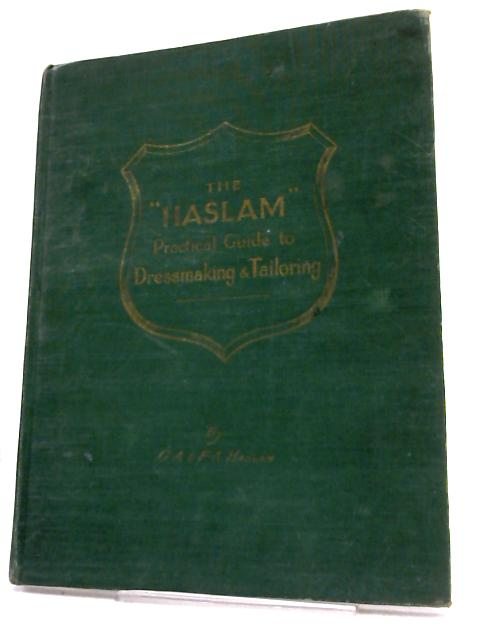 The Haslam Practical Guide To Dressmaking & Tailoring By G A and F A Haslam