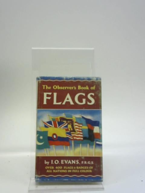 The Observer's Book Of Flags by I. O. Evans, (ed)