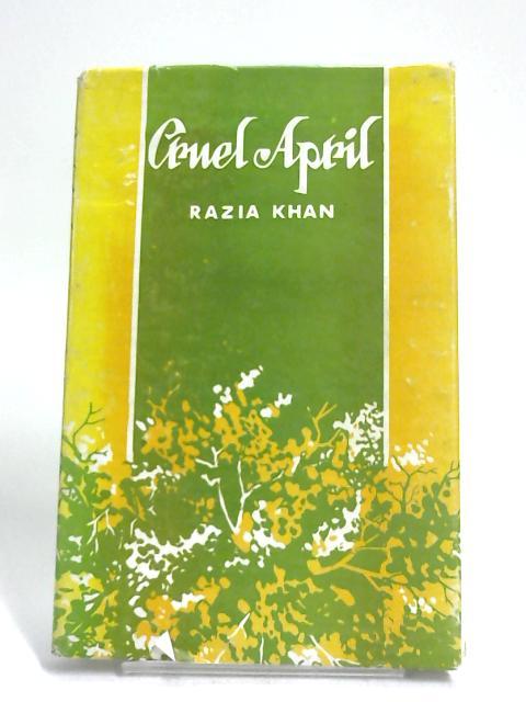 Cruel April By Razia Khan
