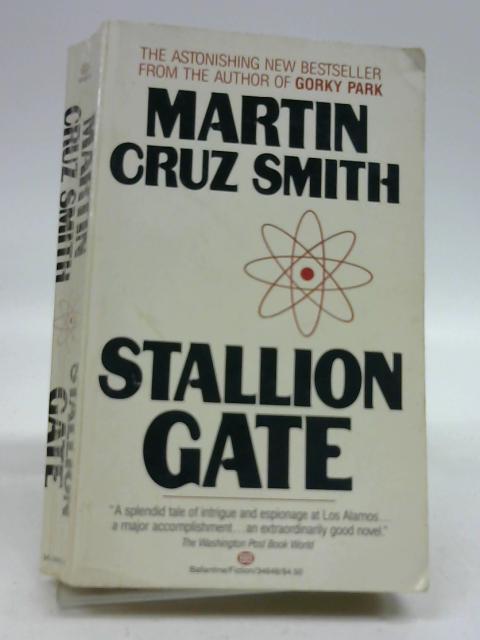 STALLION GATE-OPEN MKT By Martin Cruz Smith