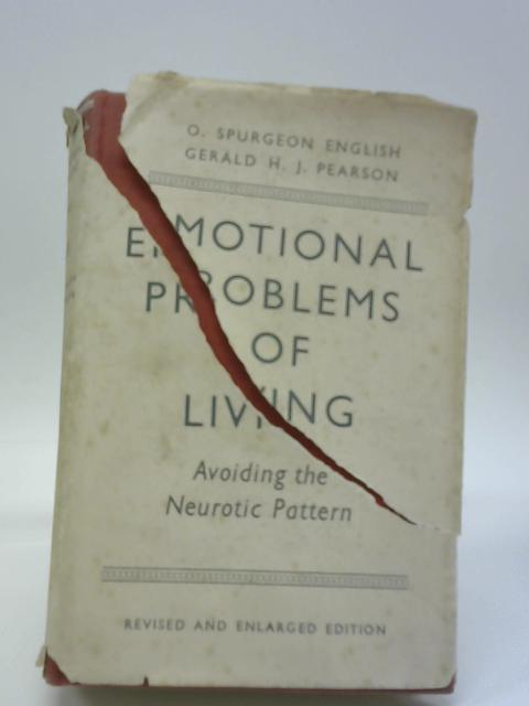 Emotional Problems Of Living; Avoiding The Neurotic Pattern By O. Spurgeon English