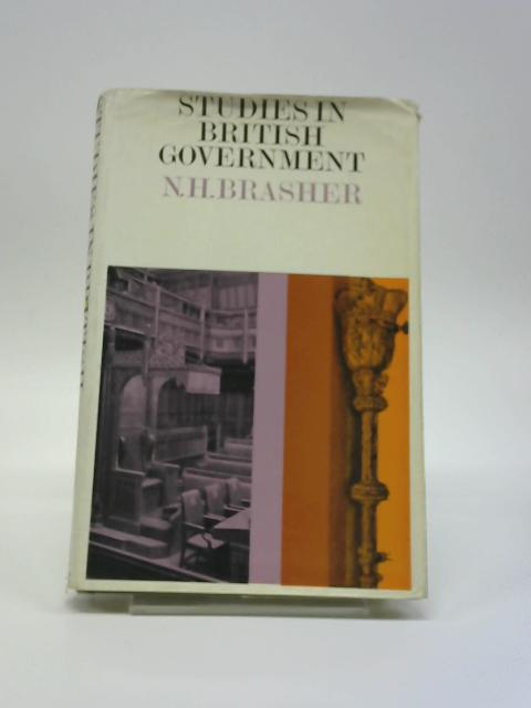 Studies In British Government By Norman Henry Brasher