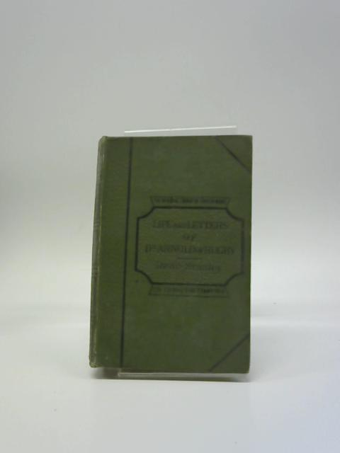 Life and Correspondence of Thomas Arnold D.D. By Arthur Penrhyn Stanley