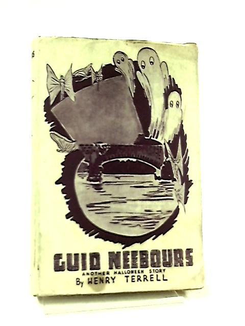 The Guid Neebours, Another Halloween Story By Henry Terrell