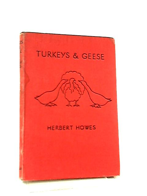 Turkeys and Geese By H. Howes