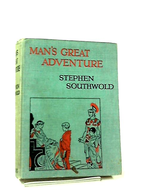 Man's Great Adventure By Stephen Southwold