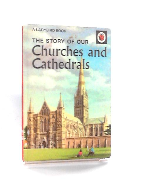 The Story Of Our Churches And Cathedrals By Bowood, Richard