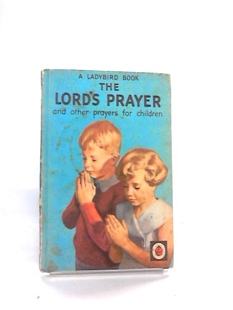 The Lord's Prayer, and other Prayers for Children By Hilda Isabel Rostron
