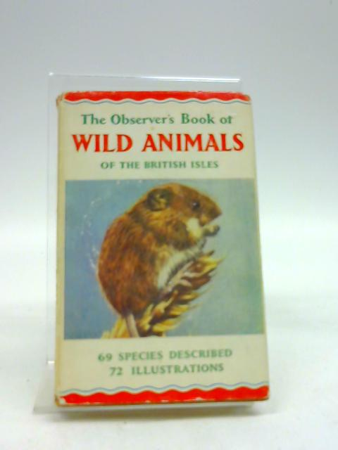 The Observer's Book of Wild Animals of the British Isles by Stokoe, W.J.; Burton, Maurice