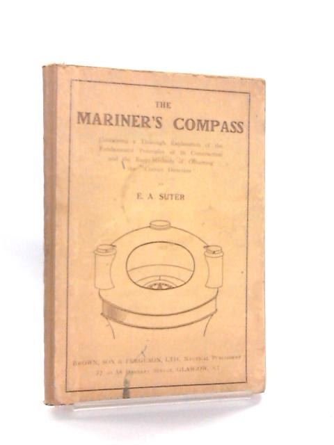The Mariner's Compass By Suter, E. A.