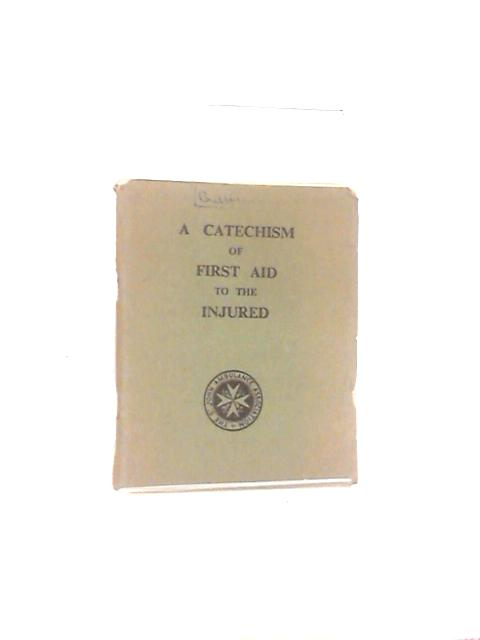 A Catechism Of First Aid To The Injured By Various