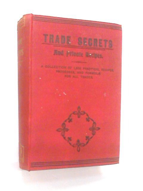 Trade Secrets Or Information For Everybody By Dr. Chase